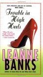 Trouble in High Heels - Leanne Banks