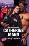 Out Of Uniform (Silhouette Romantic Suspense) - Catherine Mann