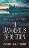 A Dangerous Seduction - Patricia Frances Rowell