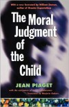 The Moral Judgement of the Child - Jean Piaget