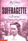 Suffragette: The Diary of Dollie Baxter, London, 1909-1913 - Carol Drinkwater