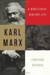 Karl Marx: A Nineteenth-Century Life - Jonathan Sperber