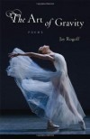 The Art of Gravity: Poems - Jay Rogoff