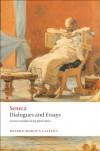 Dialogues and Essays (Oxford World's Classics) - Seneca