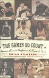 The Games Do Count: America's Best and Brightest on the Power of Sports - Brian Kilmeade