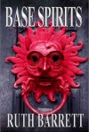 Base Spirits - Ruth  Barrett