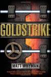 Goldstrike: A Thriller (Carl Hobbes Thriller) - Matt Whyman