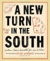 A New Turn in the South: Southern Flavors Reinvented for Your Kitchen - Hugh Acheson, Bertis Downs, Rinne Allen