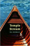 Temple Stream: A Rural Odyssey - Bill Roorbach