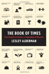 The Book of Times: From Seconds to Centuries, a Compendium of Measures - Lesley Alderman