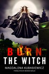 Burn The Witch - Magdalena Kubasiewicz, Monika Wiklik