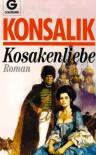 Kosakenliebe - Heinz G. Konsalik