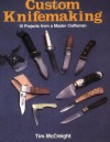 Custom Knifemaking: 10 Projects from a Master Craftsman - Tim McCreight