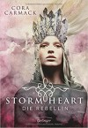 Stormheart. Die Rebellin: Band 1 - Cora Carmack, Carolin Liepins, Birgit Salzmann, Alexandra Rak