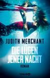 Die Lügen jener Nacht: Roman - Judith Merchant