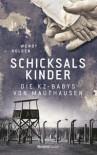 Schicksalskinder - Die KZ-Babys von Mauthausen - Wendy Holden