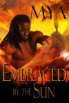 Embraced by the Sun - Mya Lairis