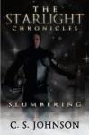 The Starlight Chronicles: Slumbering - C.S.  Johnson