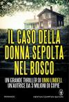 Il caso della donna sepolta nel bosco (eNewton Narrativa) (Italian Edition) - Unni Lindell