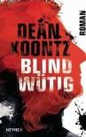 Blindwütig - Dean Koontz