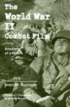 The World War II Combat Film: Anatomy of a Genre - Jeanine Basinger