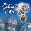 The Toothless Fairy - Timothy Jordan, Matt LaFleur, Marlo Garnsworthy, Skeeter Buck