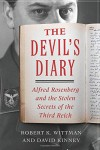The Devil's Diary: Alfred Rosenberg and the Stolen Secrets of the Third Reich - Robert K. Wittman, David A. Kinney