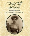 Don't Tell the Girls: A Family Memoir - Patricia Reilly Giff
