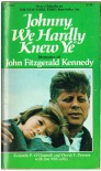 Johnny, We Hardly Knew Ye: Memories of John Fitzgerald Kennedy - Kenneth P. O'Donnell, David F. Powers, Joe McCarthy