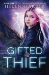 Gifted Thief - Helen Harper