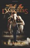 By K.F. Breene Into the Darkness (Darkness, 1) (Volume 1) [Paperback] - K.F. Breene