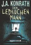 Der Lebkuchenmann - Ein Jack-Daniels-Thriller - J.A. Konrath