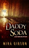 Daddy Soda (A New Hampshire Mystery Book 1) - Mira Gibson