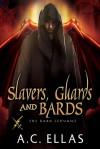 Slavers, Guards and Bards - A.C. Ellas