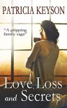 Love, Loss And Secrets - Patricia Keyson