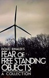 Fear of Free Standing Objects: A Collection - Doug Rinaldi