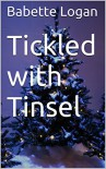 Tickled with Tinsel: An erotic Christmas story - Babette  Logan