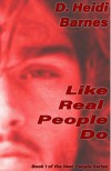 Like Real People Do - D. Heidi Barnes