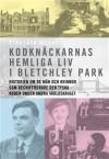 Kodknäckarnas hemliga liv i Bletchley Park - Sinclair McKay