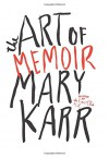 The Art of Memoir - Mary Karr
