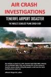 Air Crash Investigations: Tenerife Airport Disaster, The World's Deadliest Plane Crash Ever - Allistair Fitzgerald