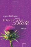 Hassblüte - Agnes Kottmann