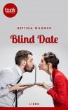 Blind Date (Kurzgeschichte, Liebe) (Die 'booksnacks' Kurzgeschichten Reihe) - Bettina Wagner