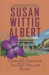 The Darling Dahlias and the Silver Dollar Bush - Susan Wittig Albert