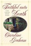 Faithful Unto Death - Caroline Graham