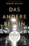 Das andere Berlin: Die Erfindung der Homosexualität: Eine deutsche Geschichte 1867 - 1933 - Robert Beachy, Thomas Pfeiffer, Hans Freundl