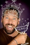 Life of the Party: Stories of a Perpetual Man-Child - Bert Kreischer