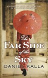 The Far Side of the Sky (Shanghai) by Kalla, Daniel (2013) Mass Market Paperback - Daniel Kalla