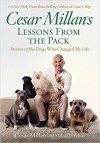 Cesar Millan's Lessons From the Pack: Stories of the Dogs Who Changed My Life - Melissa Jo Peltier, Cesar Millan
