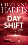 Day Shift by Charlaine Harris - Charlaine Harris